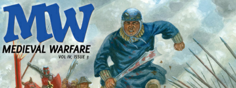 History in Motion – Medieval Warfare, Vol. IV, Issue 3