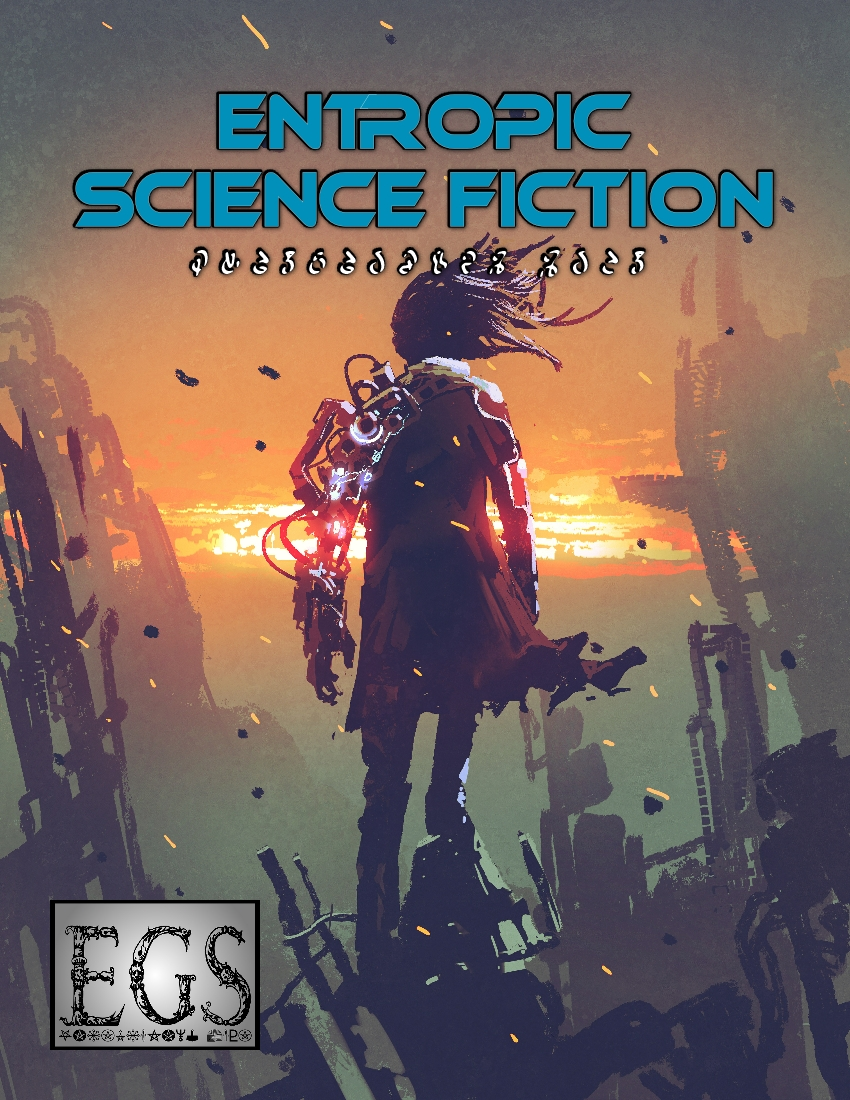 Science Fiction RPG Powered by the Entropic Gaming System