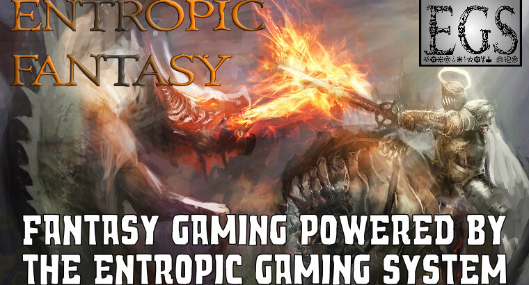 Fantasy RPG Powered by the Entropic Gaming System